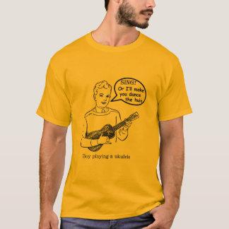 Sing! Or I'll make you hula (Ukulele) T-Shirt