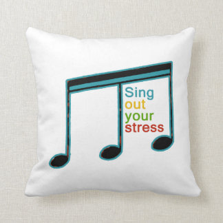 sing out your stress & be happy throw pillow