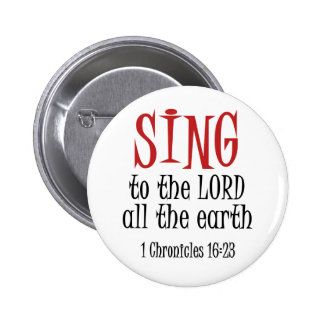Sing to the Lord 2 Inch Round Button