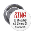 Sing to the Lord Buttons