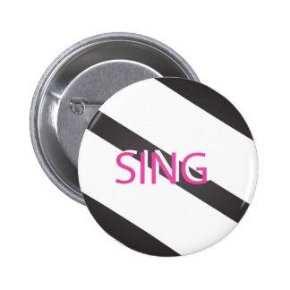 Sing Trendy Pink 2 Inch Round Button