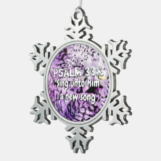 Sing Unto Him A New Song Snowflake Pewter Christmas Ornament
