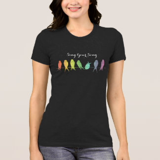 Sing Your Song is my message to you T-Shirt