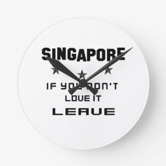 Singapore If you don't love it, Leave Wallclock