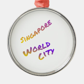 Singapore world city, colorful text art metal ornament