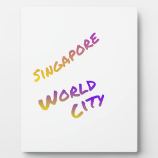 Singapore world city, colorful text art plaque