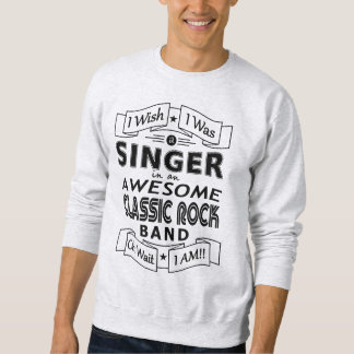 SINGER awesome classic rock band (blk) Sweatshirt