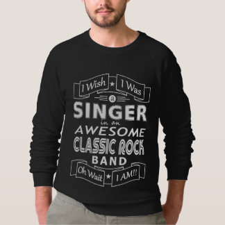 SINGER awesome classic rock band (wht) Sweatshirt