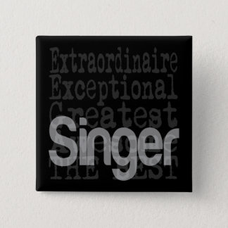 Singer Extraordinaire 2 Inch Square Button
