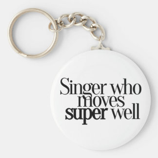 Singer Who Moves Super Well Keychain