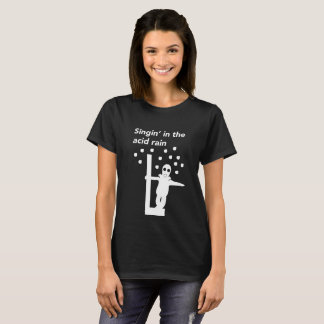Singin' in the acid rain black T-Shirt