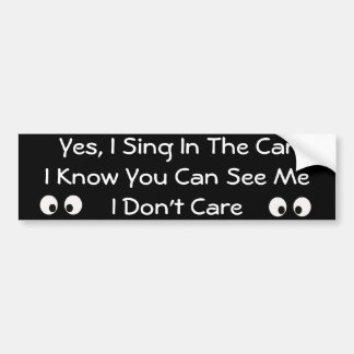 Singing In The Car Bumper Sticker