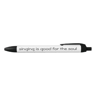 Singing is Good Pen