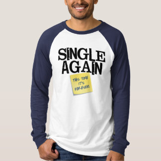 Single Again T-Shirt