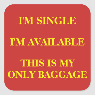 """""""Single and Available"""" Luggage Square Sticker"""
