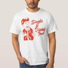 SIngle and Disease free T-Shirt