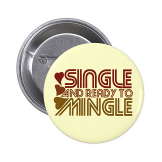 Single and Ready to MINGLE 2 Inch Round Button