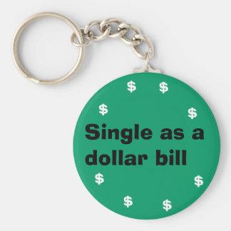Single as a dollar bill keychain