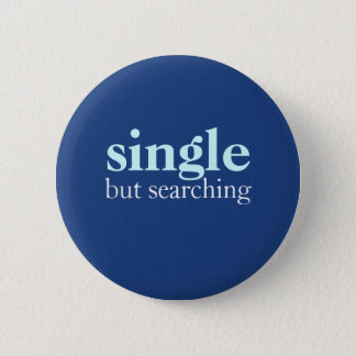 """""""single but searching"""" 2 inch round button"""