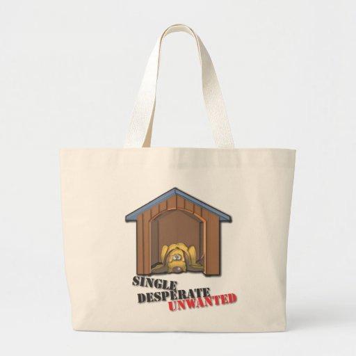 Single Desperate Unwanted Bag
