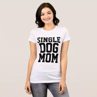 SINGLE DOG MOM t-shirts