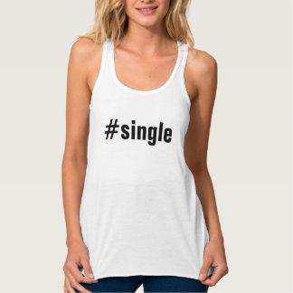#Single Funny Hashtag Typography Tank Top