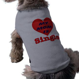 Single Mom Dog apparel Pet Tshirt