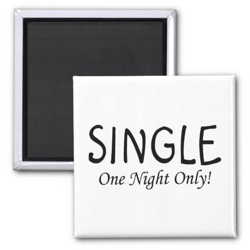 Single One Night Only Fridge Magnets