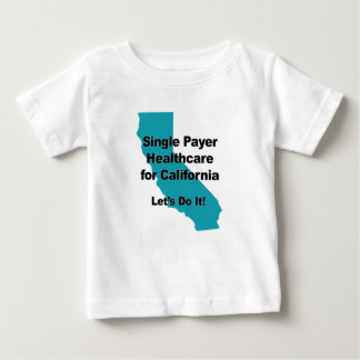 Single Payer Healthcare for California Baby T-Shirt