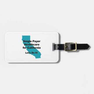 Single Payer Healthcare for California Luggage Tag