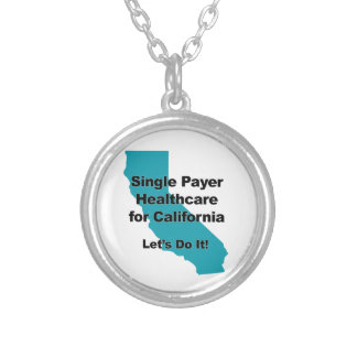 Single Payer Healthcare for California Silver Plated Necklace
