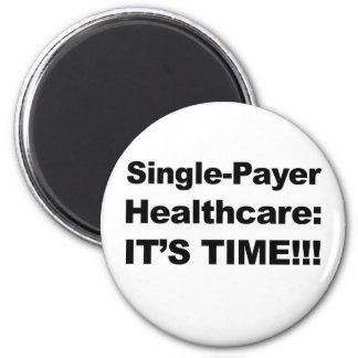 Single Payer Healthcare - It's Time! Magnet