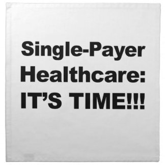 Single Payer Healthcare - It's Time! Napkin