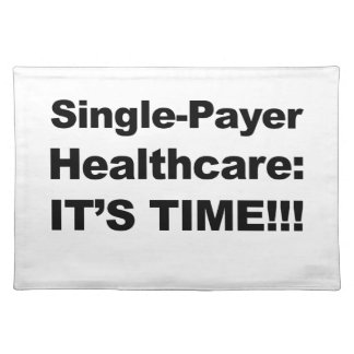 Single Payer Healthcare - It's Time! Placemat