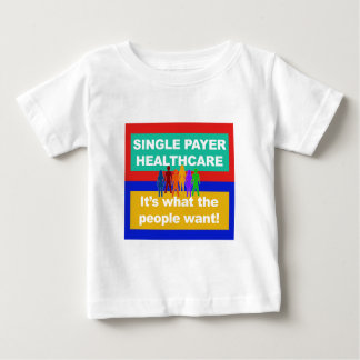 Single Payer Healthcare—It's What the People Want Baby T-Shirt