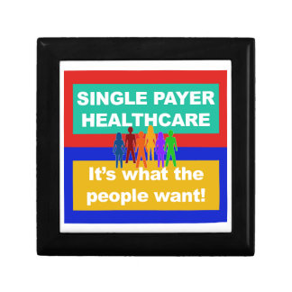 Single Payer Healthcare—It's What the People Want Gift Box