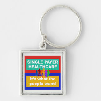 Single Payer Healthcare—It's What the People Want Silver-Colored Square Keychain