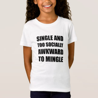 Single Socially Awkward Mingle T-Shirt
