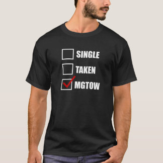 Single Taken MGTOW T-Shirt