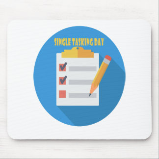 Single Tasking Day - Appreciation Day Mouse Pad