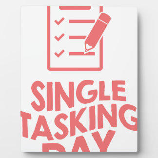 Single Tasking Day - Appreciation Day Plaque