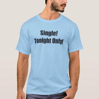 Single Tonight Only T-Shirt