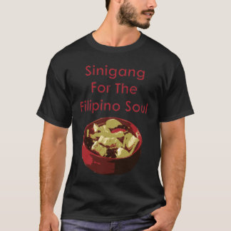 Sinigang For The Filipino Soul T-Shirt