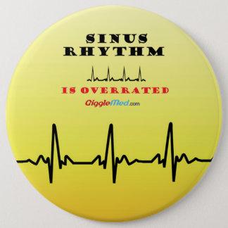 Sinus Rhythm is Overrated 6 Inch Round Button