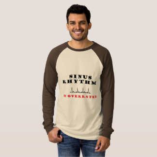 Sinus Rhythm is Overrated T-Shirt