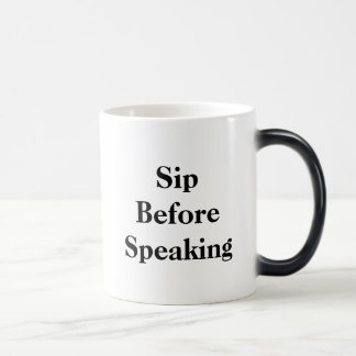 Sip Before Speaking Morphing Mug