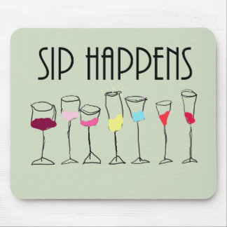 SIP HAPPENS MOUSE PAD