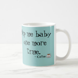 Sip Me Baby coffee mug
