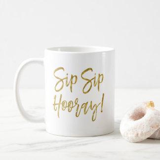 Sip Sip Hooray Faux Gold Foil Coffee Cup