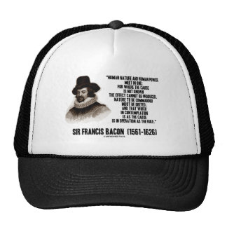 Sir Francis Bacon Nature To Be Commanded Obeyed Trucker Hat